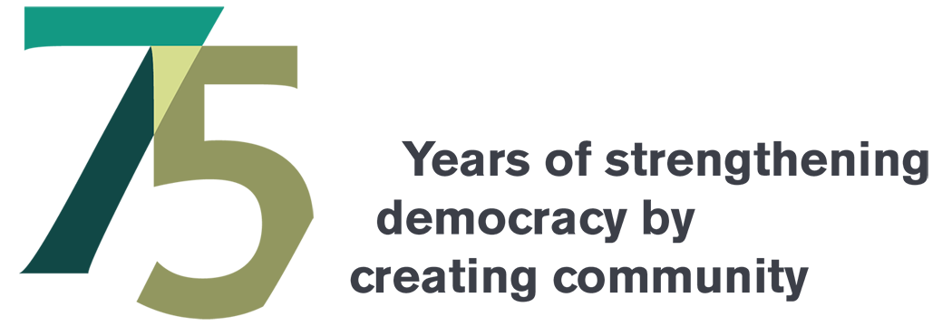 75 Years of strengthening democracy by creating community